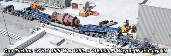 "Gas Turbine 16'H X 15'5""W x 188'L x 416,000 Ft Wayne, IN to Gary, IN"