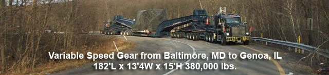 Variable Speed Gear from Baltimore, MD to Genoa, IL 182'L x 13'4W x 15'H 380,000 lbs.