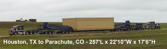 "Houston, TX to Parachute, CO - 257'L x 22'10""W x 17'6""H"