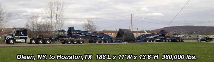 "Olean, NY. to Houston,TX  188'L x 11'W x 13'6""H  380,000 lbs."